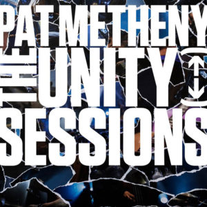 Distritojazz-jazz-discos-Pat-Metheny-Unity-Sessions