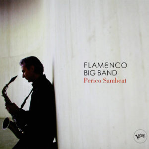 Distritojazz-jazz-discos-Perico Sambeat–Flamenco Big Band
