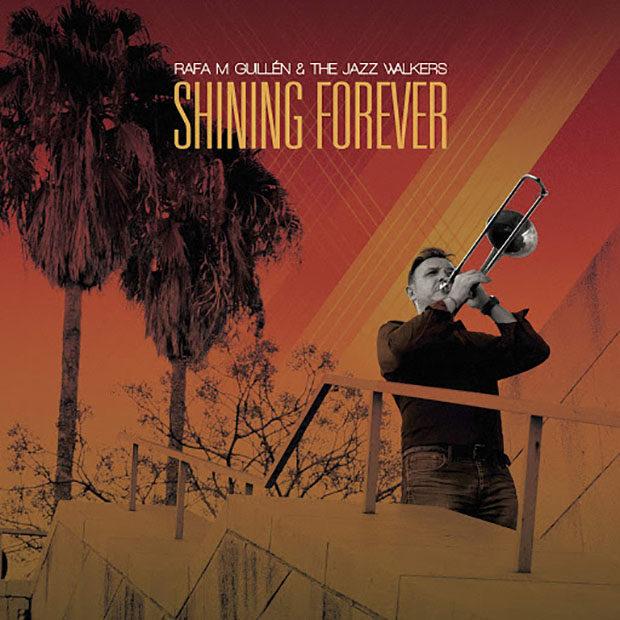 Rafa M Guillen & The Jazz Walkers: Shining Forever