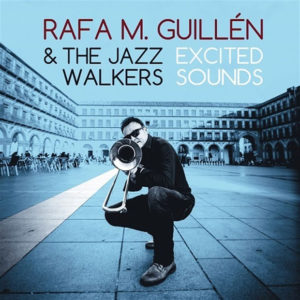 distritojazz-jazz-discos-rafa-m-guillen-and-the-jazz-walkers-excited-sounds