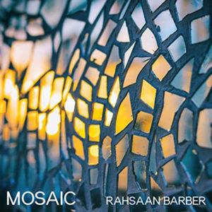 Rahsaan Barber: Mosaic