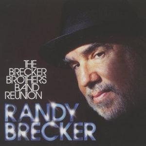 Distritojazz-jazz-discos-Randy Brecker-The Brecker Brothers Band Reunion