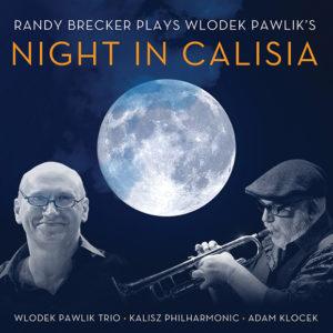 Distritojazz-jazz-discos-Randy Brecker, Wlodek Pawlik Trio…-Night in Calisia