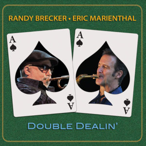 Randy Brecker and Eric Marienthal