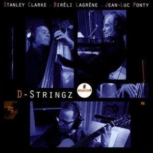 Distritojazz-jazz-discos-Stanley Clarke-Bireli Lagrene-Jean-Luc Ponty-D-Stringz