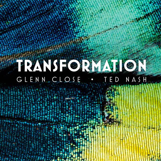 Ted Nash y Glenn Close: Transformation