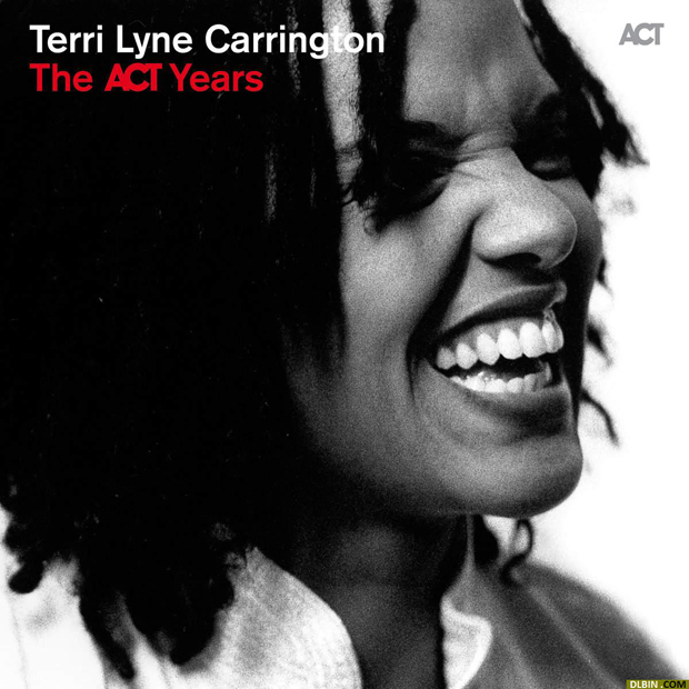 Terri Lyne Carrington: 'The ACT Years' | DistritoJazz