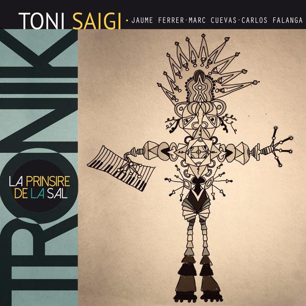 Distritojazz-jazz-discos-Toni Saigi Tronik– La Prinsire De La Sal