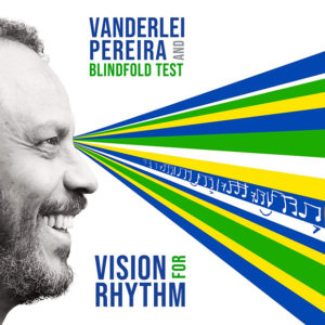 Vanderlei Pereira & Blindfold Test: Vision for Rhythm