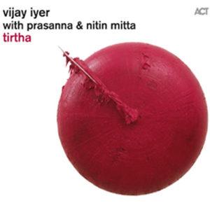 Distritojazz-jazz-discos-Vijay Iyer – Tirtha