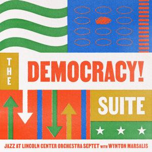 Wynton Marsalis: The Democracy! Suite
