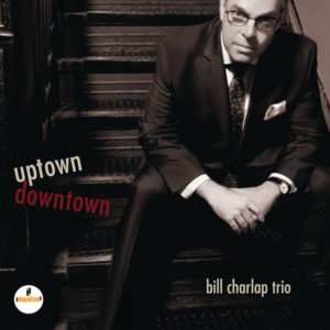 Distritojazz-jazz-discos-bill charlap trio uptown downtown