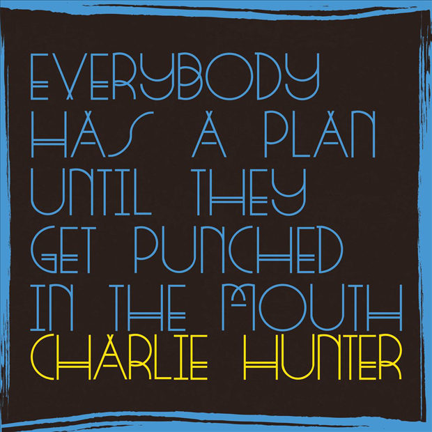 distritojazz-jazz-discos-charlie-hunter-everybody-has-a-plan-until-they-get-punched-in-the-mouth