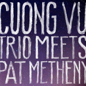 Distritojazz-jazz-discos-cuong vu trio meets pat metheny