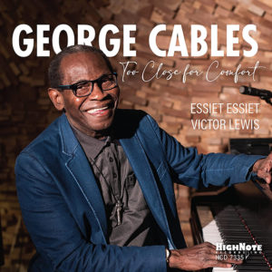 George Cables: Too Close for Comfort