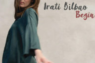 Irati Bilbao 5tet: Begin