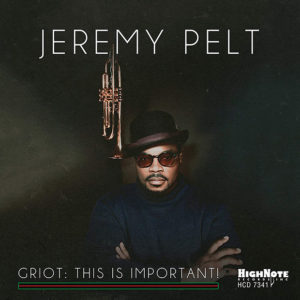 Jeremy Pelt: Griot: This Is Important!