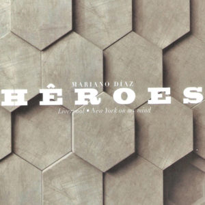 Distritojazz-jazz-discos-mariano diaz-heroes