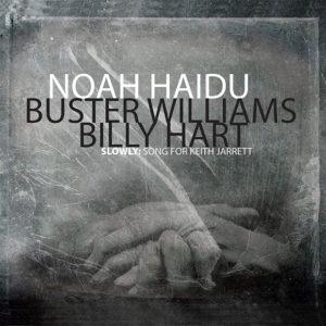 Noah Haidu, Buster Williams & Billy Hart: Slowly: Song for Keith Jarrett