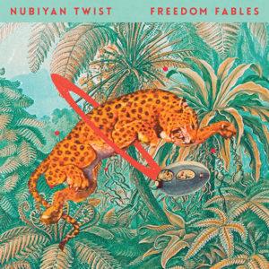 Nubiyan Twist: Freedom Fables
