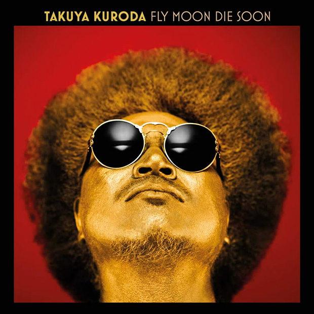 Takuya Kuroda: Fly Moon Die Soon