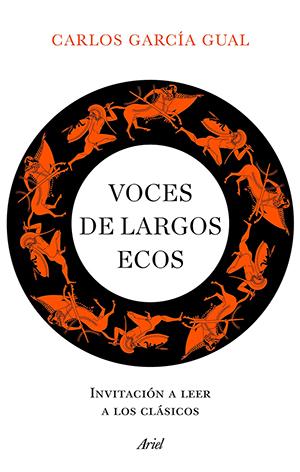 Carlos García Gual: Voces de largos ecos