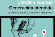 Caroline Fourest: Generación ofendida
