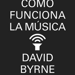 Distritojazz-libros-David Byrne-como funciona la musica
