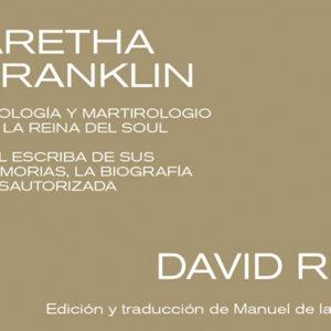David Ritz: Aretha Franklin. Apología y martirologio de la reina del soul