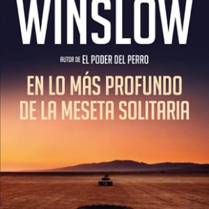 Distritojazz-libros-Don Winslow-En lo mas profundo de la meseta solitaria