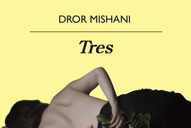 Dror Mishani: Tres