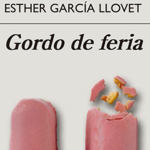 Esther García Llovet: Gordo de feria