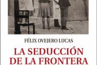 Distritojazz-libros-Félix Ovejero-La seducción de la frontera