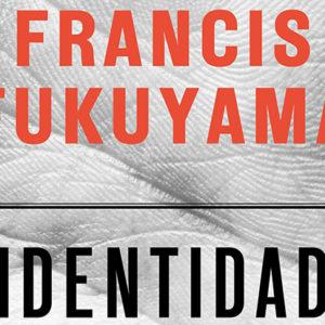 Distritojazz-libros-Francis Fukuyama_Identidad