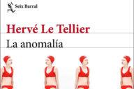 Hervé Le Tellier: La anomalía