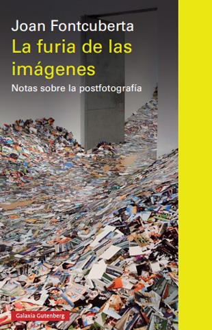 Distritojazz-libros-Joan Fontcuberta- Lafuriadelasimágenes-Notassobrelapostfotografía