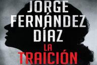 Jorge Fernández Díaz: La traición
