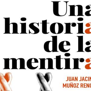 Juan Jacinto Muñoz Rengel: Una historia de la mentira
