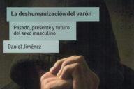 La deshumanización del varón