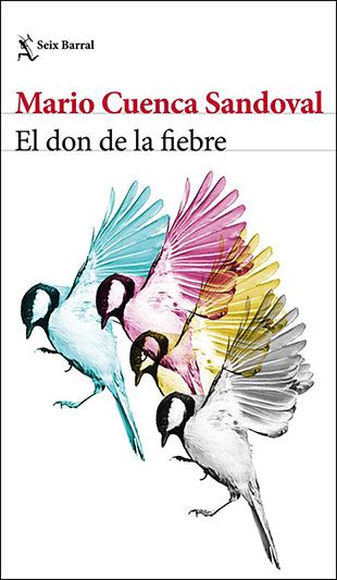 Distritojazz-libros-Mario Cuenca Sandoval-El don de la fiebre