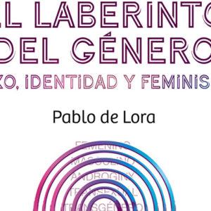 Pablo de Lora: El laberinto del Género