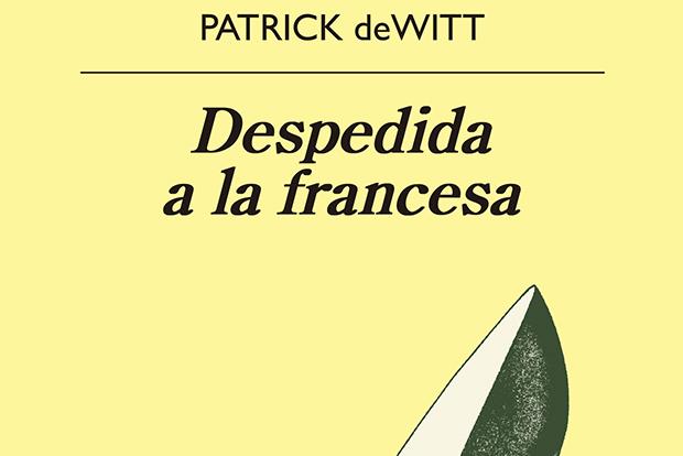 Patrick deWitt: Despedida a la francesa