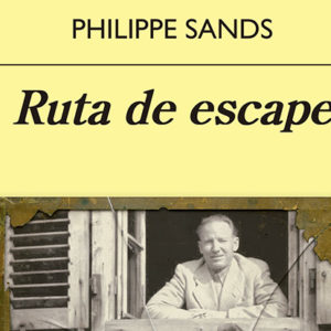Philippe Sands: Ruta de escape