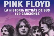 Pink Floyd. La historia detrás de sus 179 canciones