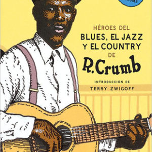 distritojazz-libros-robert-crumb-mis-heroes-del-blues-el-jazz-y-el-country