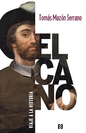 Tomás Mazón Serrano: Elcano. Viaje a la historia