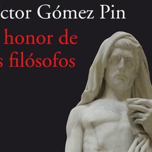 Víctor Gómez Pin: En honor de los filósofos