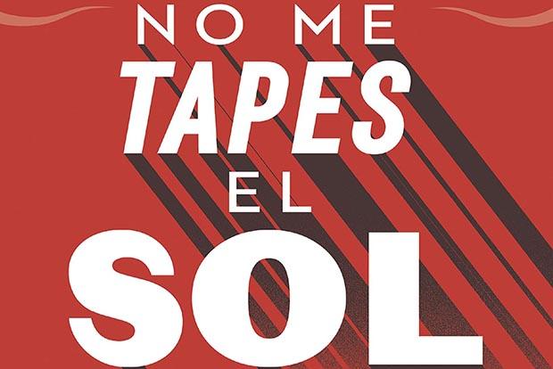Eduardo Infante: No me tapes el sol