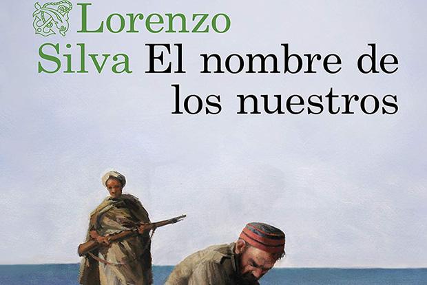 Lorenzo Silva: El nombre de los nuestros