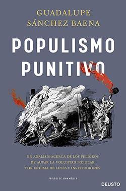 Guadalupe Sánchez Baena: Populismo punitivo